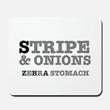 STRIPE AND ONIONS - ZEBRA STOMACH Mousepad