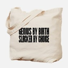 Genius by birth Tote Bag