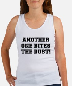 ANOTHER ONE BITES THE DUST:- Tank Top
