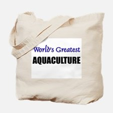 Worlds Greatest AQUACULTURE Tote Bag