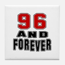 96 and forever Tile Coaster