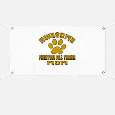 Awesome Miniature Bull Terrier Mom Dog Desi Banner