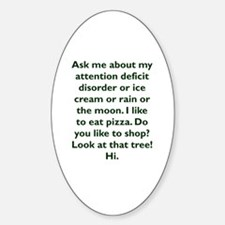 Cute Attention deficit disorder Sticker (Oval)