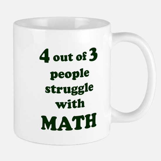 4 out of 3 people struggle with MATH Mugs