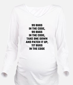 99 Bugs In The Code Long Sleeve Maternity T-Shirt