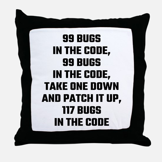 99 Bugs In The Code Throw Pillow