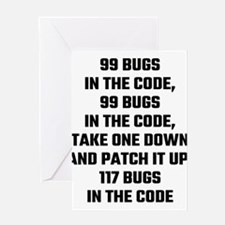 99 Bugs In The Code Greeting Cards
