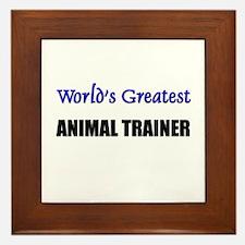 Worlds Greatest ANIMAL TRAINER Framed Tile