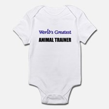 Worlds Greatest ANIMAL TRAINER Infant Bodysuit