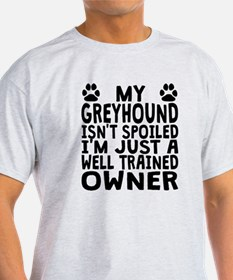 Well Trained Greyhound Owner T-Shirt