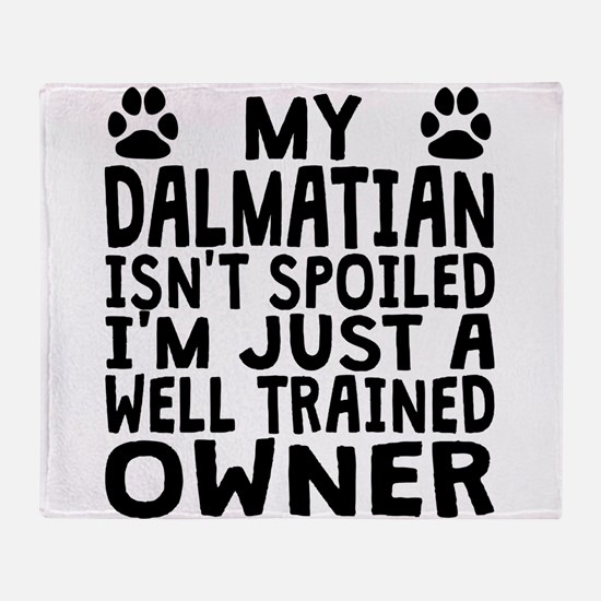 Well Trained Dalmatian Owner Throw Blanket