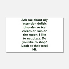 Ask me about my attention defic Car Magnet 20 x 12
