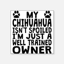 Well Trained Chihuahua Owner Sticker