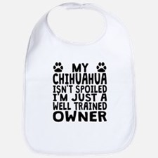 Well Trained Chihuahua Owner Bib
