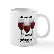 At my age I need glasses! Mugs