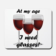 At my age I need glasses! Mousepad