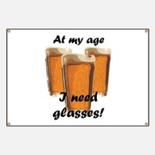 At my age I need glasses! Banner