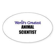 Worlds Greatest ANIMAL SCIENTIST Oval Decal