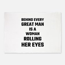 Behind Every Great Man Is A Woman R 5'x7'Area Rug