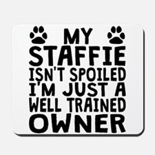 Well Trained Staffie Owner Mousepad