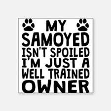 Well Trained Samoyed Owner Sticker