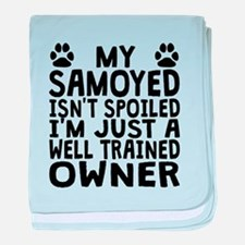 Well Trained Samoyed Owner baby blanket