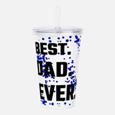 Best Dad Ever Acrylic Double-wall Tumbler