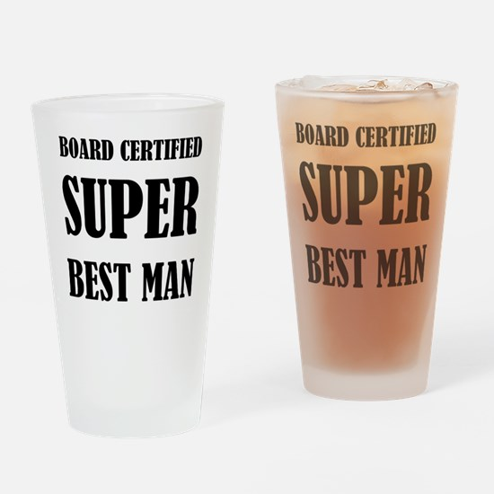 Board Certified Super Best Man Drinking Glass