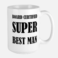Board Certified Super Best Man Mugs