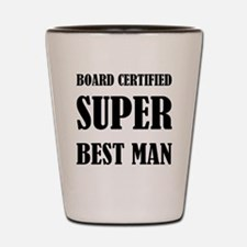 Board Certified Super Best Man Shot Glass