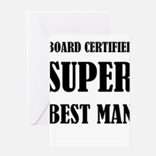 Board Certified Super Best Man Greeting Cards