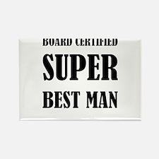 Board Certified Super Best Man Magnets