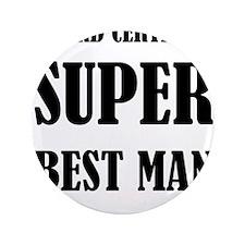Board Certified Super Best Man Button