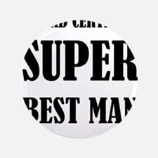 Board Certified Super Best Man Button