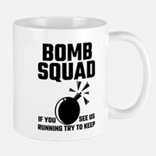 Bomb Squad If You See Us Running Try To Keep Mugs