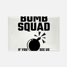 Bomb Squad If You See Us Running Try To Ke Magnets