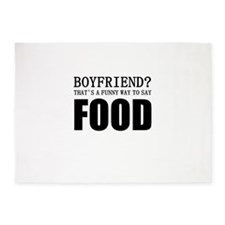 Boyfriend? That's A Funny Way To Sa 5'x7'Area Rug