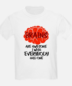 Brains Are Awesome I Wish Everybody Had On T-Shirt