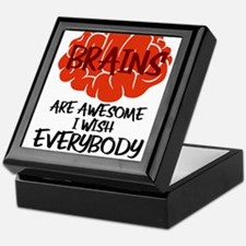 Brains Are Awesome I Wish Everybody H Keepsake Box