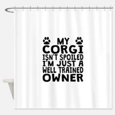 Well Trained Corgi Owner Shower Curtain