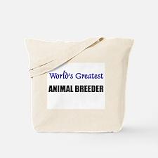 Worlds Greatest ANIMAL BREEDER Tote Bag