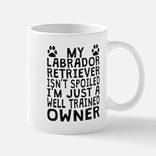 Well Trained Labrador Retriever Owner Mugs