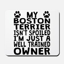 Well Trained Boston Terrier Owner Mousepad