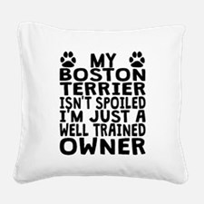 Well Trained Boston Terrier Owner Square Canvas Pi