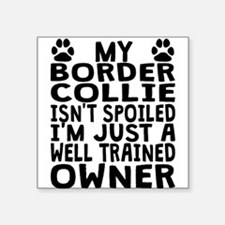 Well Trained Border Collie Owner Sticker