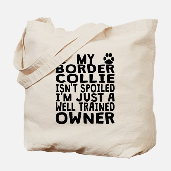 Well Trained Border Collie Owner Tote Bag