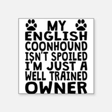 Well Trained English Coonhound Owner Sticker