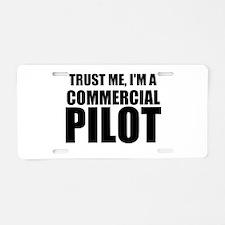 Trust Me, I'm A Commercial Pilot Aluminum License