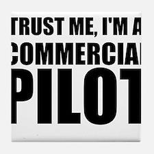 Trust Me, I'm A Commercial Pilot Tile Coaster