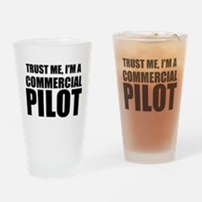 Trust Me, I'm A Commercial Pilot Drinking Glass
